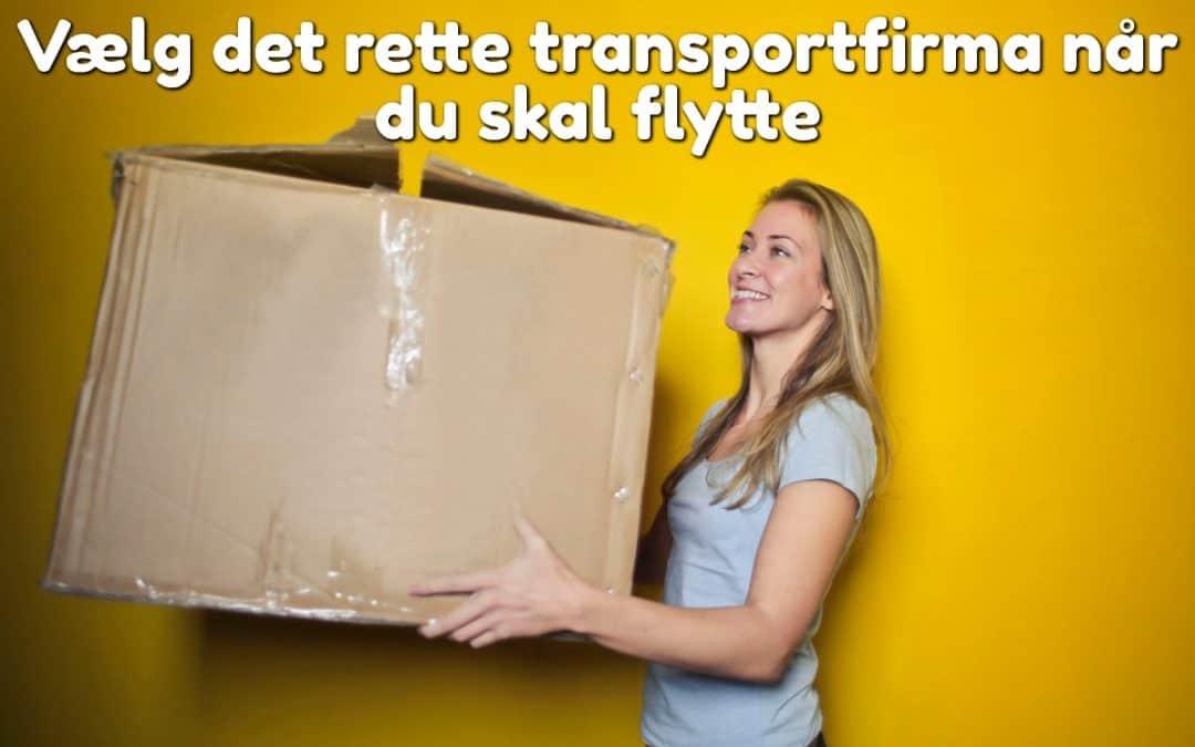 Vælg det rette transportfirma når du skal flytte