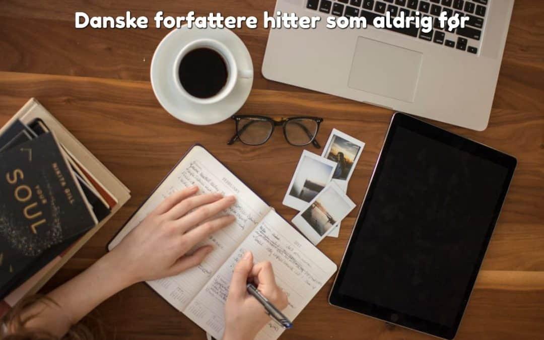 Danske forfattere hitter som aldrig før